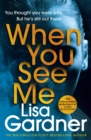 When You See Me : the top 10 bestselling thriller - Book