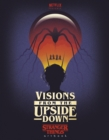 Visions from the Upside Down : A Stranger Things Art Book - Book