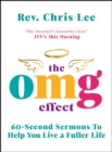 The OMG Effect : 60-Second Sermons to Live a Fuller Life - Book