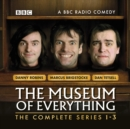 The Museum of Everything : The Complete Series 1-3 - eAudiobook