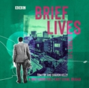 Brief Lives: Series 7-11 - eAudiobook