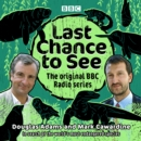 Last Chance to See: The original BBC Radio series : In search of the world's most endangered species - eAudiobook
