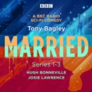 Married: A BBC Radio Sci-Fi Comedy: Series 1-3 - eAudiobook