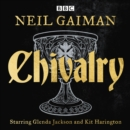 Chivalry : A BBC Radio full-cast reading - eAudiobook