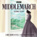 Middlemarch : A BBC Radio 4 full-cast dramatisation - eAudiobook