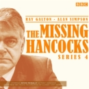 The Missing Hancocks: Series 4 : Eight new recordings of classic 'lost' scripts - Book