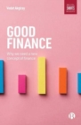 Good Finance : Why We Need a New Concept of Finance - Book