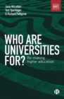 Who are universities for? : Re-making higher education - Book