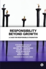 Responsibility Beyond Growth : A Case for Responsible Stagnation - Book