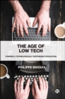 The Age of Low Tech : Towards a Technologically Sustainable Civilization - eBook