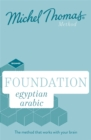 Foundation Egyptian Arabic New Edition (Learn Egyptian Arabic with the Michel Thomas Method) : Beginner Egyptian Arabic Audio Course - Book