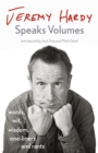 Jeremy Hardy Speaks Volumes : words, wit, wisdom, one-liners and rants - eBook