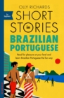 Short Stories in Brazilian Portuguese for Beginners : Read for pleasure at your level, expand your vocabulary and learn Brazilian Portuguese the fun way! - eBook
