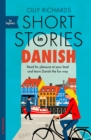 Short Stories in Danish for Beginners : Read for pleasure at your level, expand your vocabulary and learn Danish the fun way! - Book