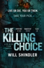 The Killing Choice : A must-read gripping crime series