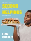 Liam Charles Second Helpings : 70 wicked recipes that will leave you wanting more - eBook