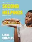 Liam Charles Second Helpings : 70 wicked recipes that will leave you wanting more