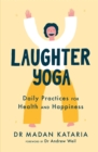 Laughter Yoga : Daily Laughter Practices for Health and Happiness - Book