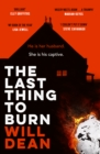 The Last Thing to Burn : Gripping and unforgettable, one of the most highly anticipated releases of 2021