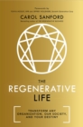 The Regenerative Life : Transform any organization, our society, and your destiny - Book