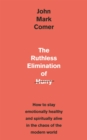 The Ruthless Elimination of Hurry : How to stay emotionally healthy and spiritually alive in the chaos of the modern world - eBook