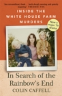 In Search of the Rainbow's End : Inside the White House Farm Murders - Book