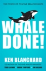 Whale Done! : The Power of Positive Relationships - Book