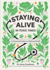 Staying Alive in Toxic Times : A Seasonal Guide to Lifelong Health - Book