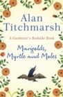Marigolds, Myrtle and Moles : A Gardener's Bedside Book - the perfect book for gardening self-isolators - Book
