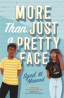 More Than Just a Pretty Face : A gorgeous romcom perfect for fans of Sandhya Menon and Jenny Han - Book
