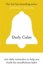 Daily Calm : 100 daily reminders to help you build the mindfulness habit - Book