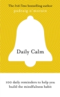 Daily Calm : 100 daily reminders to help you build the mindfulness habit - eBook