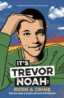 It's Trevor Noah: Born a Crime - eBook