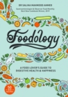 Foodology : A food-lover s guide to digestive health and happiness - eBook