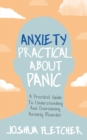 Anxiety: Practical About Panic : A practical guide to understanding and overcoming anxiety disorder - eBook