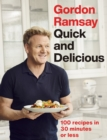 Gordon Ramsay Quick & Delicious : 100 recipes in 30 minutes or less - eBook