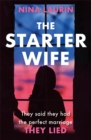 The Starter Wife : Their perfect marriage is a LIE. A dark, gripping thriller for summer 2019 - Book