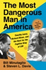 The Most Dangerous Man in America : Timothy Leary, Richard Nixon and the Hunt for the Fugitive King of LSD - eBook