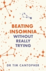 Beating Insomnia : Without Really Trying - Book