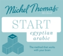 Start Egyptian Arabic New Edition (Learn Arabic with the Michel Thomas Method) : Beginner Egyptian Arabic Audio Taster Course - Book