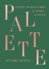 Palette : The Beauty Bible for Women of Colour - eBook