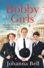 The Bobby Girls : The Bobby Girls, Book One - eBook