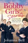 The Bobby Girls' Secrets : Book Two in the gritty, uplifting WW1 series about the first ever female police officers - Book