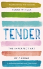 Tender : The Imperfect Art of Caring - eBook