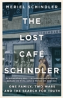 The Lost Cafe Schindler : One family, two wars and the search for truth - Book