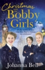 Christmas with the Bobby Girls : Book Three in a gritty, uplifting WW1 series about the first ever female police officers - Book