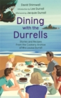 Dining with the Durrells : Stories and Recipes from the Cookery Archive of Mrs Louisa Durrell - Book