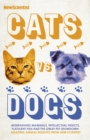 Cats vs Dogs : Misbehaving mammals, intellectual insects, flatulent fish and the great pet showdown - eBook