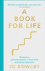 A Book For Life : 10 steps to spiritual wisdom, a clear mind and lasting happiness - eBook