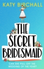 The Secret Bridesmaid : The best laugh-out-loud romantic comedy of 2021